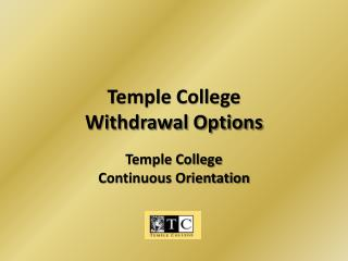 Temple College  Withdrawal Options