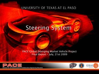 UNIVERSITY OF TEXAS AT EL PASO Steering System