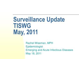 Surveillance Update TISWG May, 2011