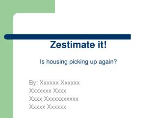 Zestimate it! Is housing picking up again?