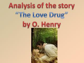 "The title  ""The Love drug""  can orientate the reader that the story will be about  love."
