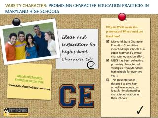 VARSITY CHARACTER : PROMISING CHARACTER EDUCATION PRACTICES IN MARYLAND HIGH SCHOOLS