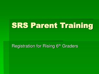 SRS Parent Training