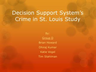 Decision Support System s Crime in St. Louis Study