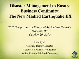 Disaster Management to Ensure Business Continuity: The New Madrid Earthquake EX