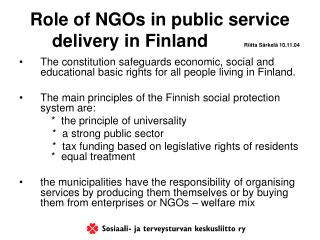Role of NGOs in public service 	delivery in Finland   	 Riitta Särkelä 10.11.04