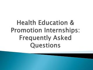 Health Education & Promotion Internships: Frequently Asked Questions