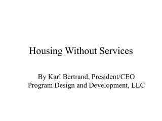 Housing Without Services