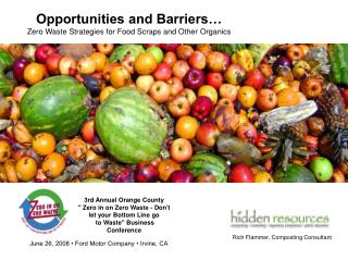 Opportunities and Barriers… Zero Waste Strategies for Food Scraps and Other Organics