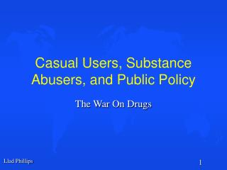 Casual Users, Substance Abusers, and Public Policy