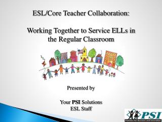 ESL/Core Teacher Collaboration: Working Together to Service ELLs in the Regular Classroom
