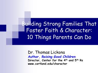 Building Strong Families That Foster Faith & Character:  10 Things Parents Can Do