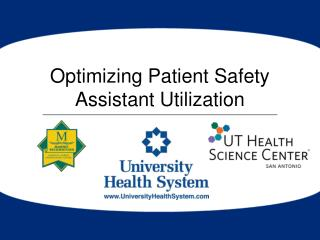 Optimizing Patient Safety  Assistant Utilization