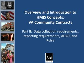 Overview and Introduction to HMIS Concepts:  VA Community Contracts