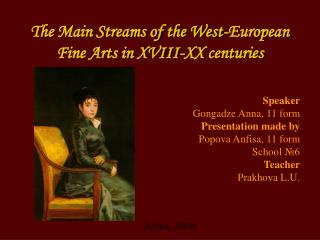 The Main Streams of the West-European Fine Arts in XVIII-XX centuries