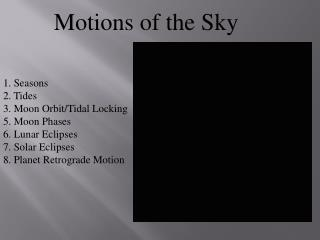 Motions of the Sky