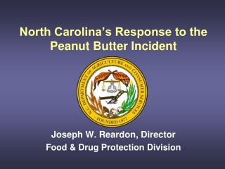 North Carolina's Response to the Peanut Butter Incident