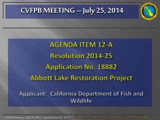 AGENDA ITEM  12-A Resolution 2014-25 Application  No. 18882 Abbott Lake Restoration Project