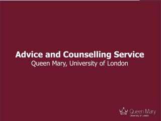 Advice and Counselling Service Queen Mary, University of London