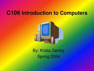 C106  Introduction to Computers