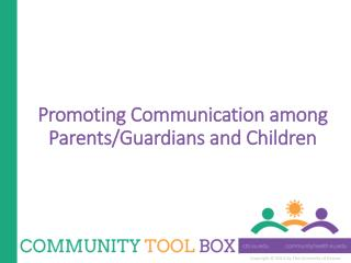 Promoting Communication among Parents/Guardians and Children