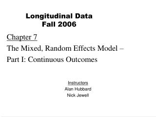 Chapter 7 The Mixed, Random Effects Model –  Part I: Continuous Outcomes
