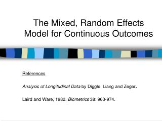 The Mixed, Random Effects Model for Continuous Outcomes