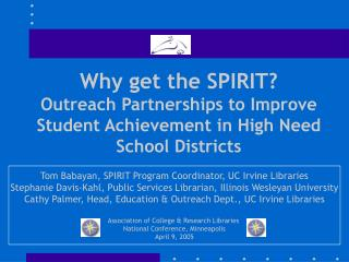 Why get the SPIRIT? Outreach Partnerships to Improve Student Achievement in High Need School Districts