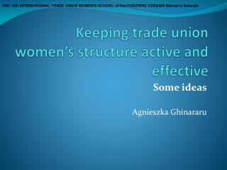 Keeping trade union women's structure active and effective