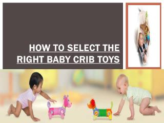 How to Select The Right Baby Crib Toys
