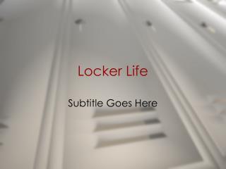 Locker Life