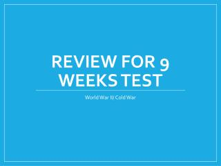 Review for 9 Weeks Test