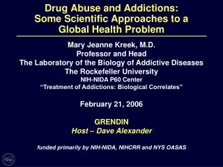Drug Abuse and Addictions: Some Scientific Approaches to a Global Health Problem