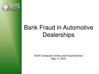 Bank Fraud in Automotive Dealerships