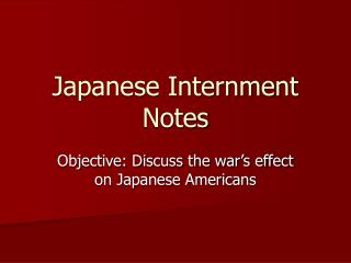 Japanese Internment Notes