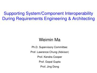 Supporting System/Component Interoperability During Requirements Engineering & Architecting