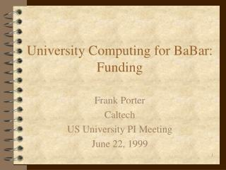 University Computing for BaBar: Funding