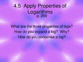 4.5 Apply Properties of Logarithms