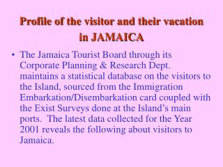 Profile of the visitor and their vacation in JAMAICA