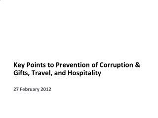 Key Points to Prevention of Corruption & Gifts, Travel, and Hospitality