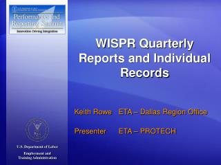 WISPR Quarterly Reports and Individual Records