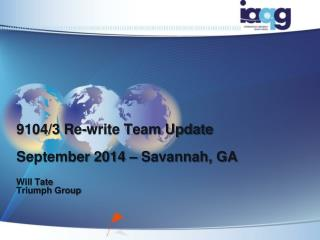 9104/3 Re-write Team Update September 2014 – Savannah, GA Will Tate Triumph Group