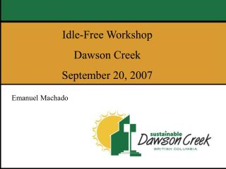 Idle-Free Workshop Dawson Creek September 20, 2007