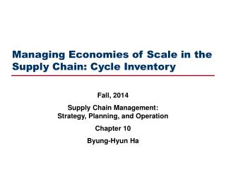 Managing Economies of Scale in the Supply Chain: Cycle Inventory