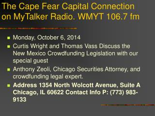 The Cape Fear Capital Connection on MyTalker Radio. WMYT 106.7 fm