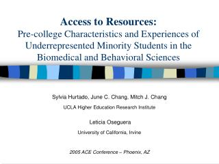 Sylvia Hurtado, June C. Chang, Mitch J. Chang UCLA Higher Education Research Institute