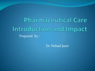 Pharmaceutical Care Introduction and Impact