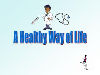 A Healthy Way of Life