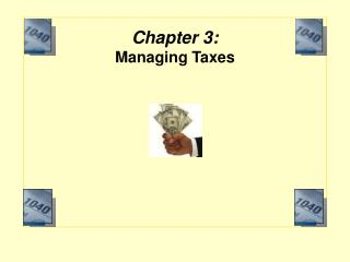 Chapter 3:  Managing Taxes