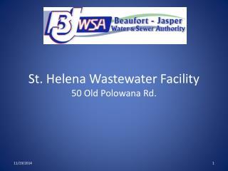 St. Helena Wastewater Facility 50 Old Polowana Rd.
